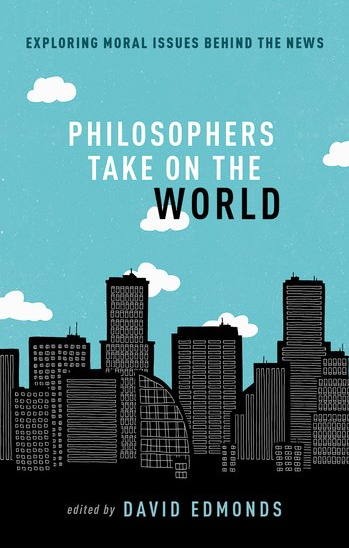 The cover of 'Philosophers take on the world' edited by David Edmonds
