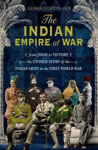 Cover of 'The Indian Empire at War' by George Morton-Jack