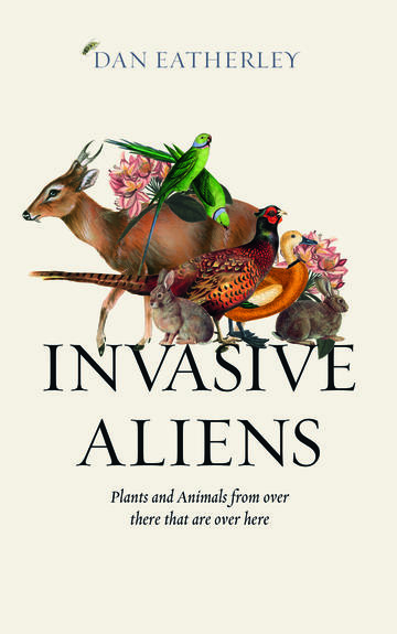 The cover of Invasive Aliens by Dan Eatherley